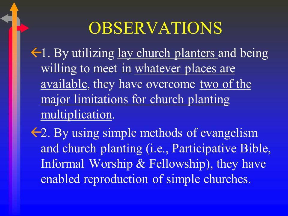 PRINCIPLES ß9. Small Groups carry on the functions of a church (Acts 2: 40-47) ßWorship ßEvangelism ßDiscipleship ßMinistry ßFellowship ß10. Boldness