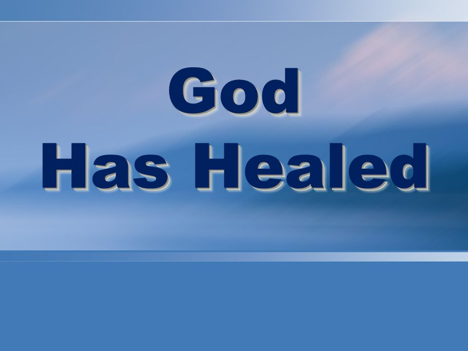 God Has Healed God