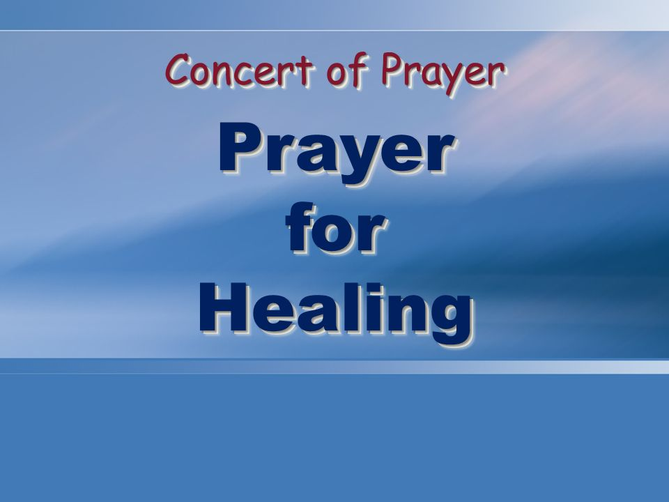 Concert of Prayer PrayerforHealing PrayerforHealing