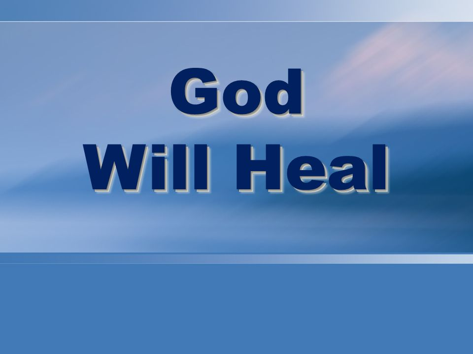 God Will Heal God