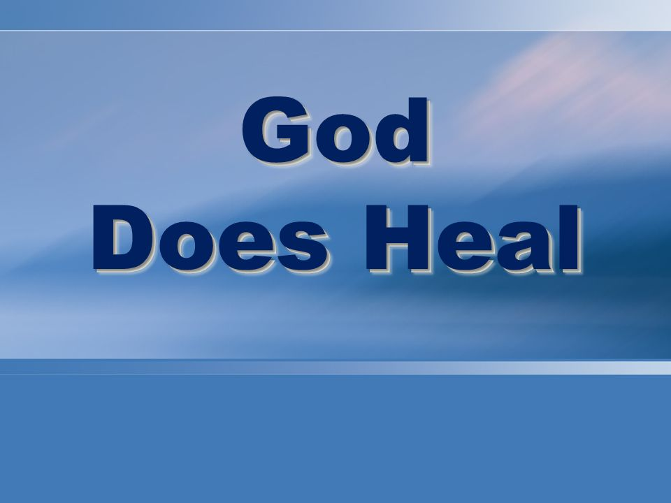 God Does Heal God