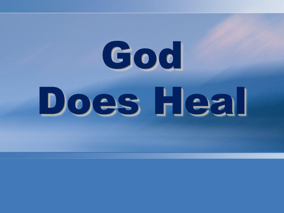 I am the L ORD, who heals you. Exodus 15:26, NIV