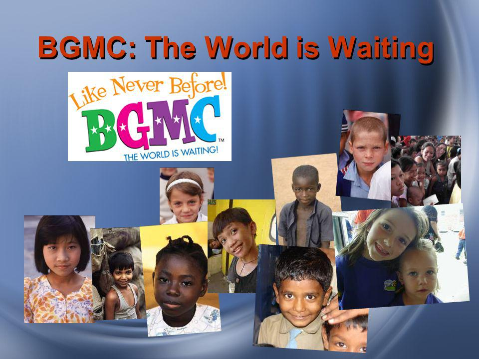 BGMC: The World is Waiting