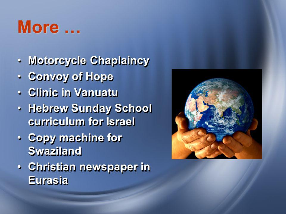 More … Motorcycle Chaplaincy Convoy of Hope Clinic in Vanuatu Hebrew Sunday School curriculum for Israel Copy machine for Swaziland Christian newspape