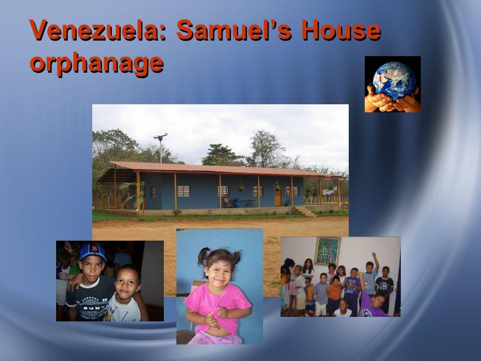 Venezuela: Samuels House orphanage