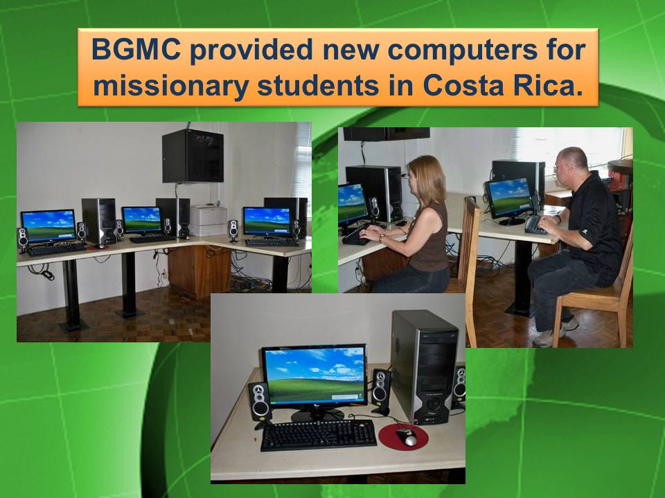 BGMC provided new computers for missionary students in Costa Rica.