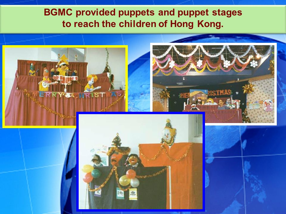 BGMC provided puppets and puppet stages to reach the children of Hong Kong.