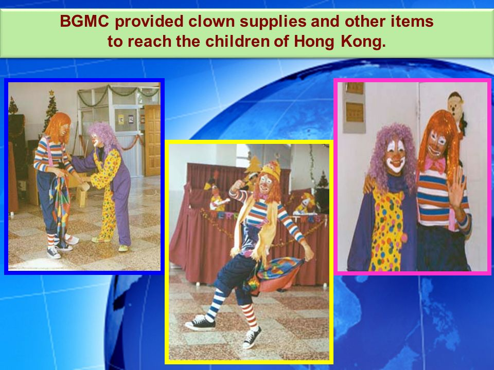 BGMC provided clown supplies and other items to reach the children of Hong Kong.