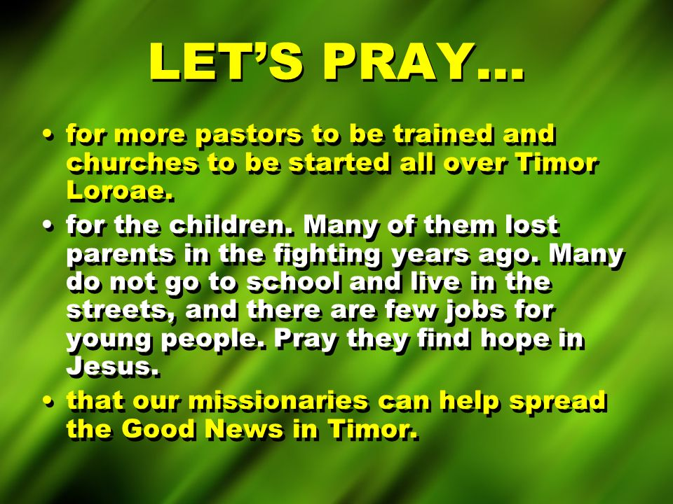 LETS PRAY… for more pastors to be trained and churches to be started all over Timor Loroae.