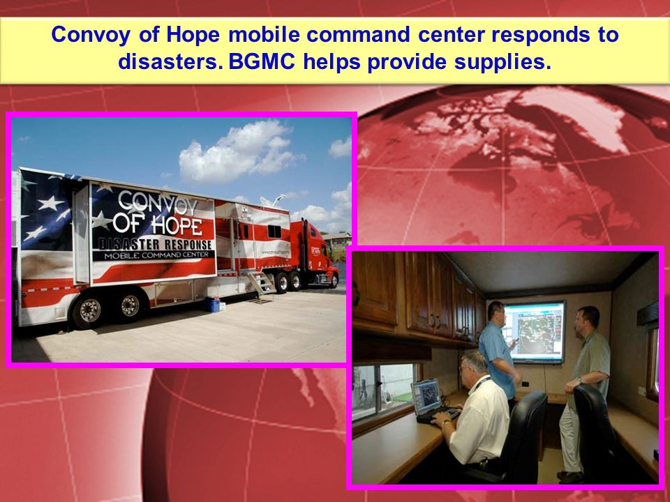 Convoy of Hope mobile command center responds to disasters. BGMC helps provide supplies.
