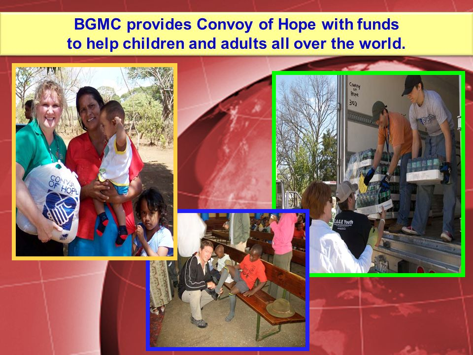 BGMC provides Convoy of Hope with funds to help children and adults all over the world.