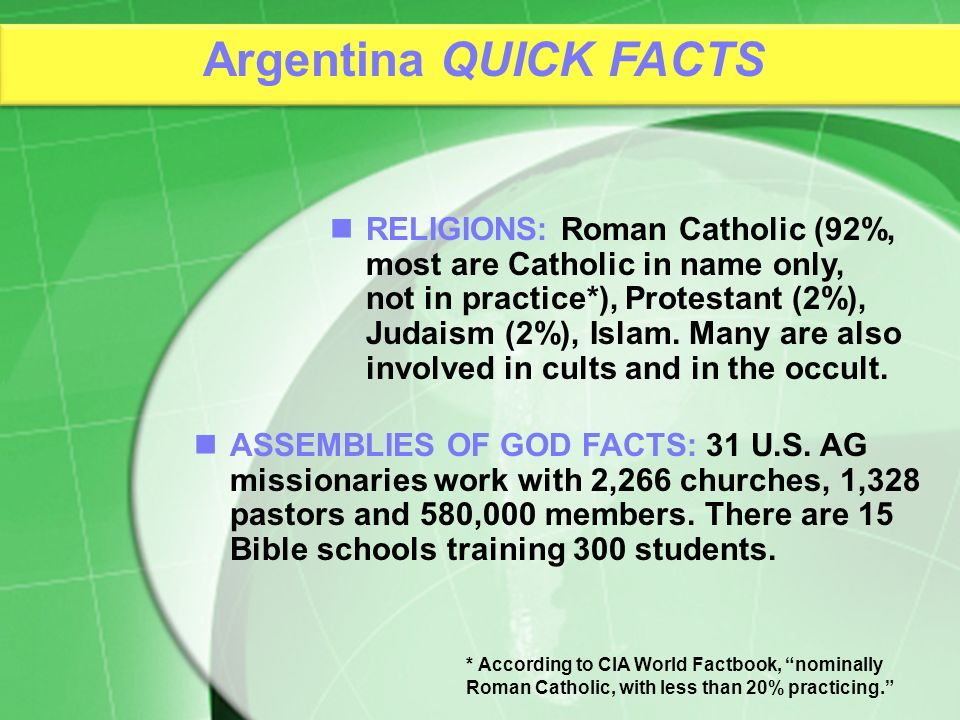 ASSEMBLIES OF GOD FACTS: 31 U.S. AG missionaries work with 2,266 churches, 1,328 pastors and 580,000 members. There are 15 Bible schools training 300