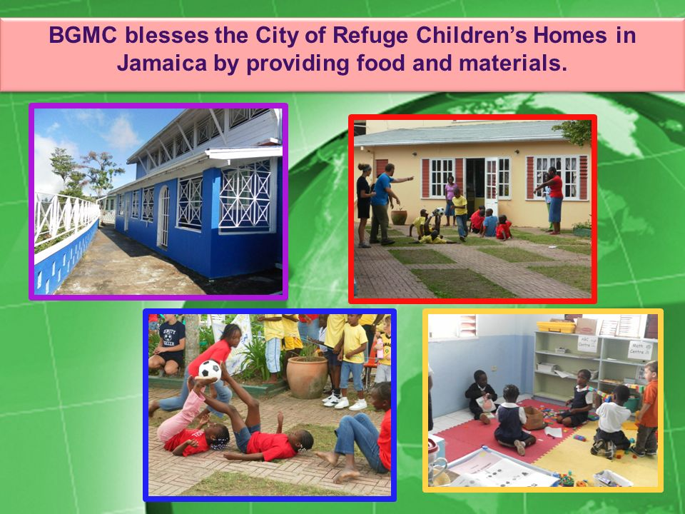 BGMC blesses the City of Refuge Childrens Homes in Jamaica by providing food and materials.