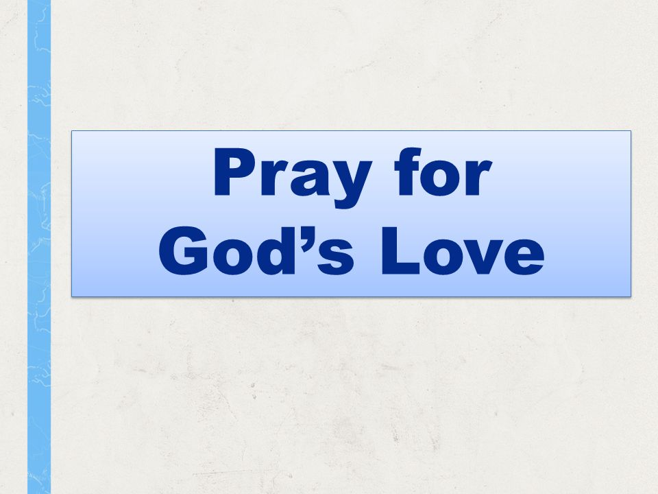 Pray for Gods Love