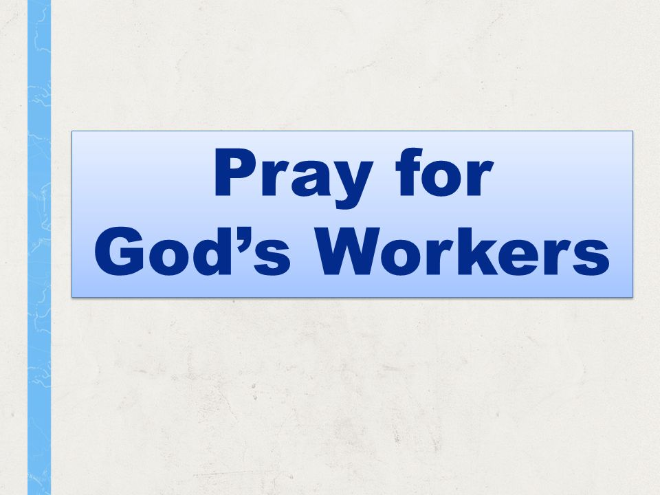 Pray for Gods Workers