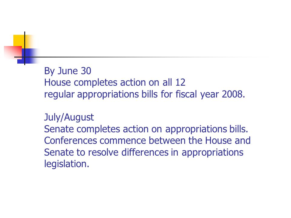 By June 30 House completes action on all 12 regular appropriations bills for fiscal year 2008.
