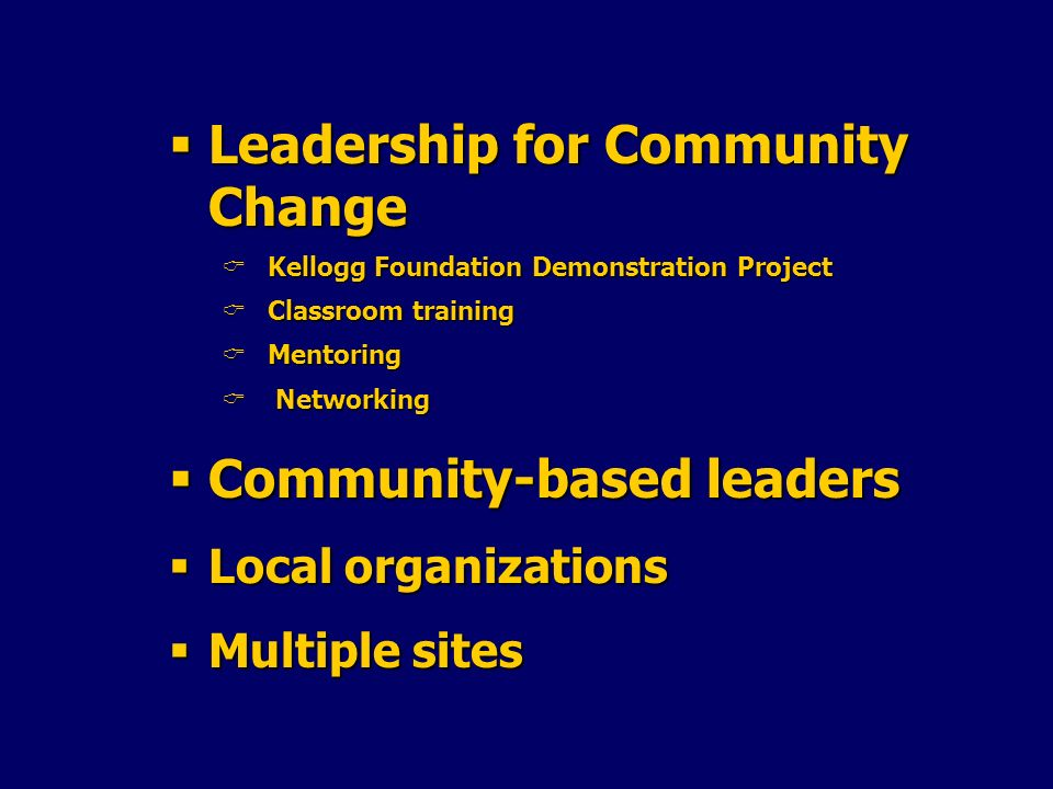 Leadership for Community Change Leadership for Community Change Kellogg Foundation Demonstration Project Kellogg Foundation Demonstration Project Clas