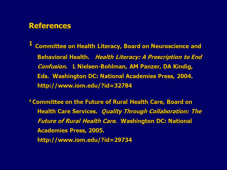 References 1 Committee on Health Literacy, Board on Neuroscience and Behavioral Health. Health Literacy: A Prescription to End Confusion. L Nielsen-Bo