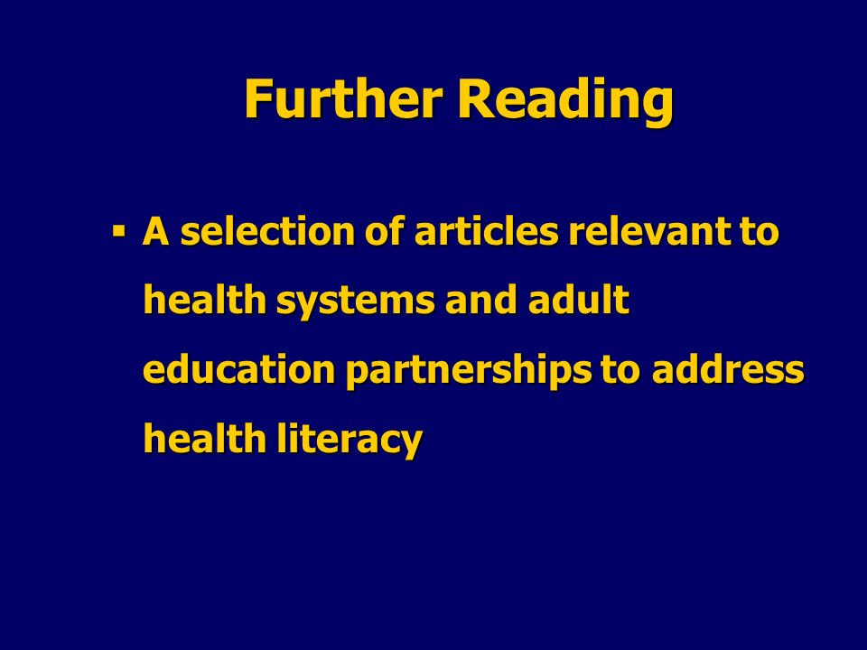 A selection of articles relevant to health systems and adult education partnerships to address health literacy A selection of articles relevant to hea