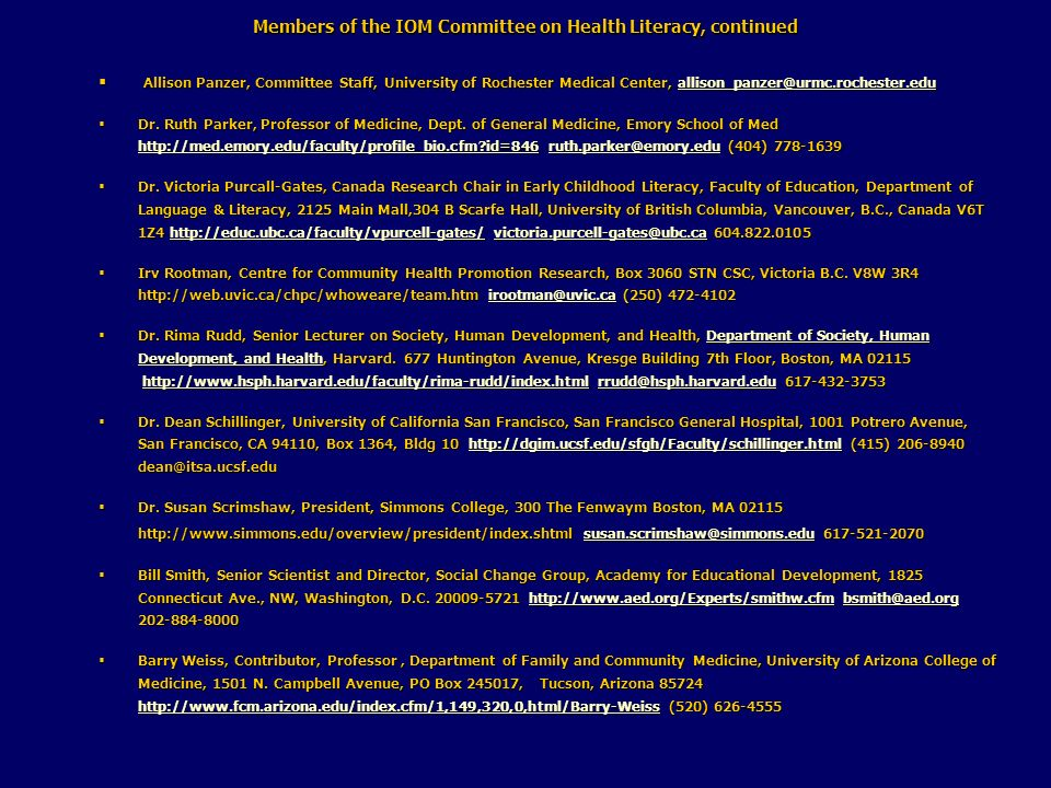 Members of the IOM Committee on Health Literacy, continued Allison Panzer, Committee Staff, University of Rochester Medical Center, allison_panzer@urm