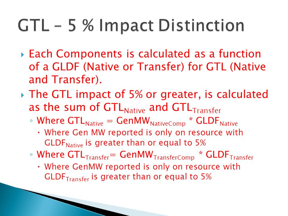 Each Components is calculated as a function of a GLDF (Native or Transfer) for GTL (Native and Transfer).