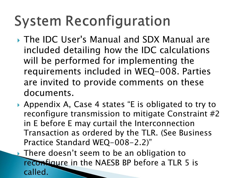 The IDC User s Manual and SDX Manual are included detailing how the IDC calculations will be performed for implementing the requirements included in WEQ-008.