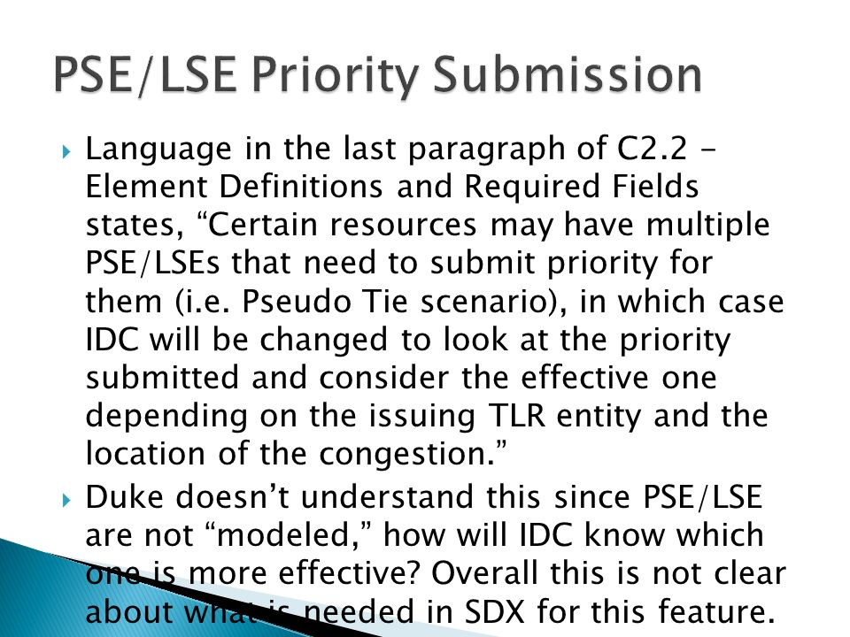Language in the last paragraph of C2.2 - Element Definitions and Required Fields states, Certain resources may have multiple PSE/LSEs that need to submit priority for them (i.e.