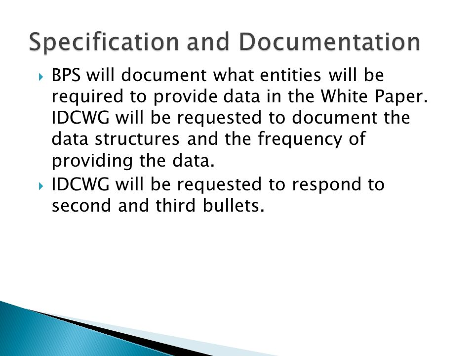 BPS will document what entities will be required to provide data in the White Paper.