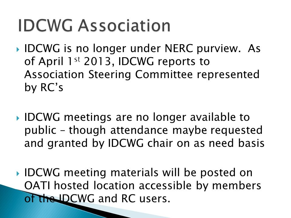 IDCWG is no longer under NERC purview.