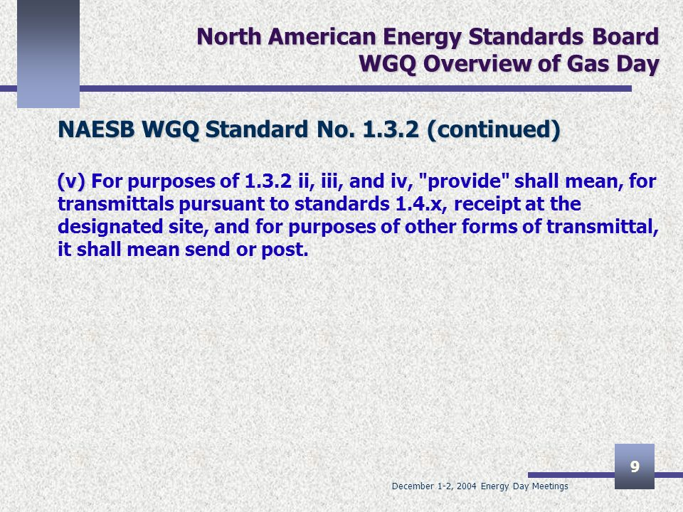 December 1-2, 2004 Energy Day Meetings 10 North American Energy Standards Board WGQ Overview of Gas Day NAESB WGQ Standard No.