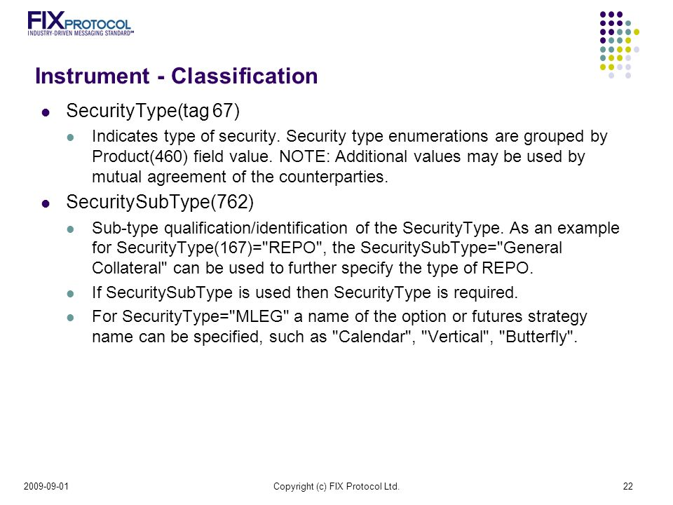 Instrument - Classification SecurityType(tag 67) Indicates type of security.