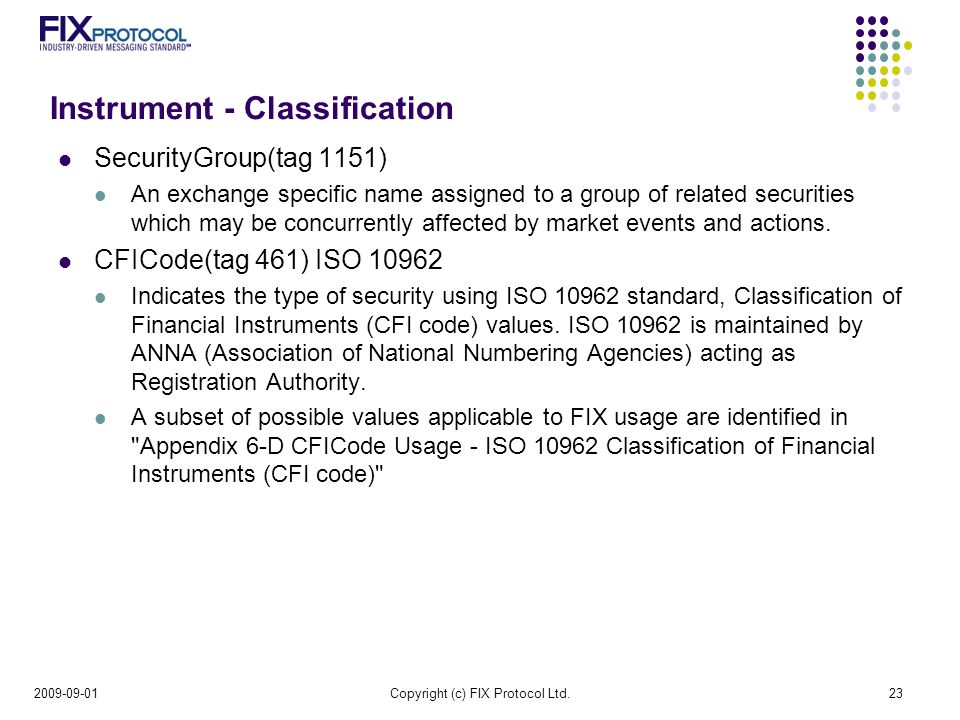 Instrument - Classification SecurityGroup(tag 1151) An exchange specific name assigned to a group of related securities which may be concurrently affected by market events and actions.