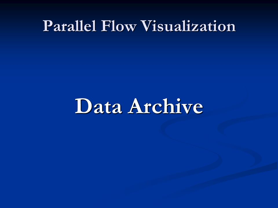 Parallel Flow Visualization Data Archive