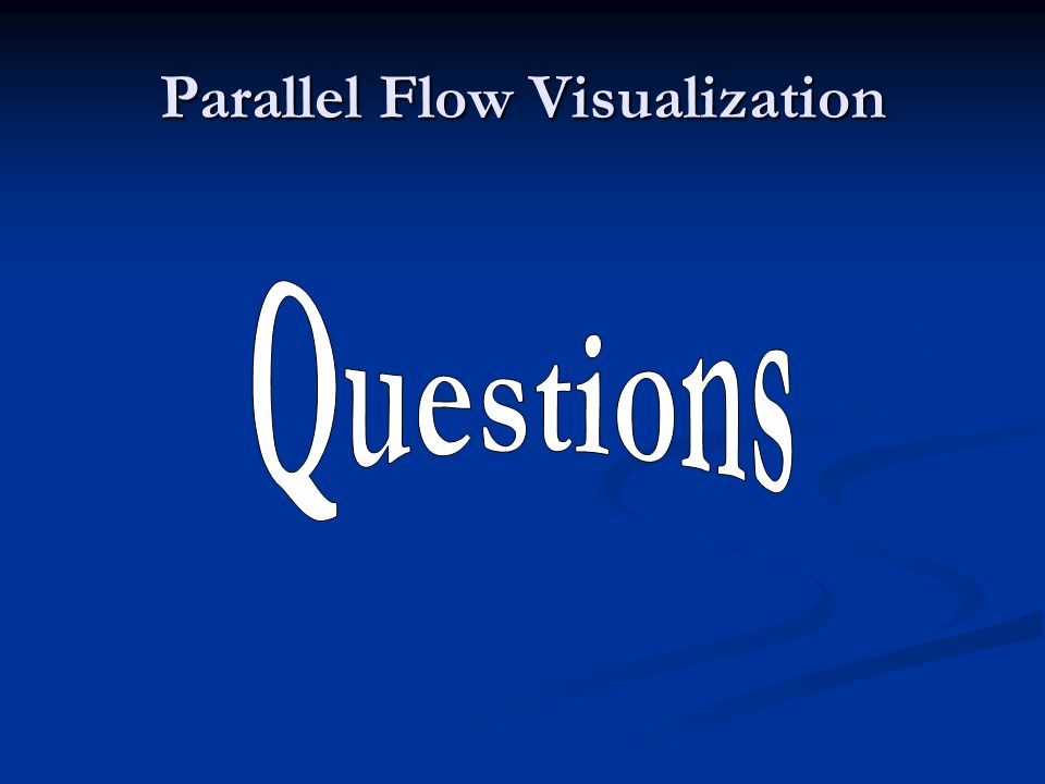 Parallel Flow Visualization