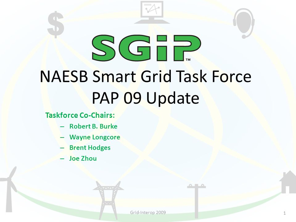 NAESB Smart Grid Task Force PAP 09 Update Taskforce Co-Chairs: – Robert B.
