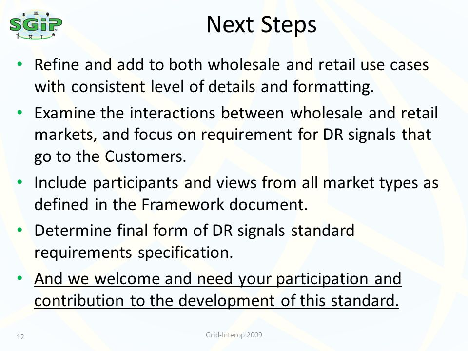 Next Steps Refine and add to both wholesale and retail use cases with consistent level of details and formatting.