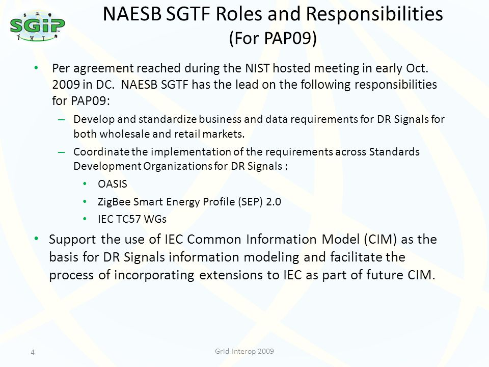 NAESB SGTF Roles and Responsibilities (For PAP09) Per agreement reached during the NIST hosted meeting in early Oct.