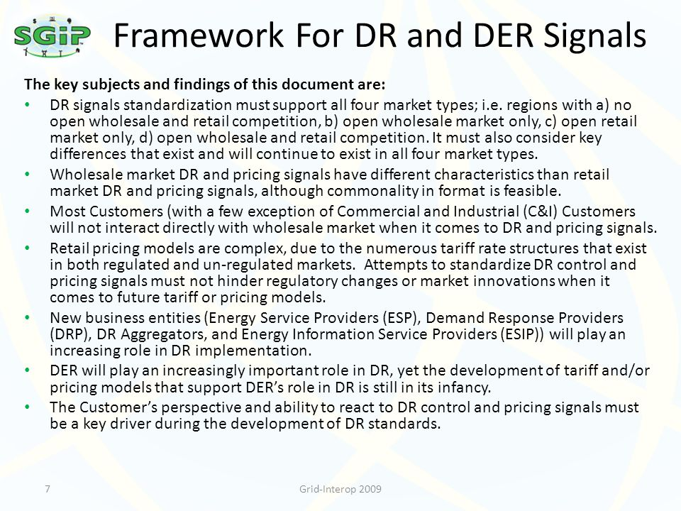 Framework For DR and DER Signals The key subjects and findings of this document are: DR signals standardization must support all four market types; i.e.