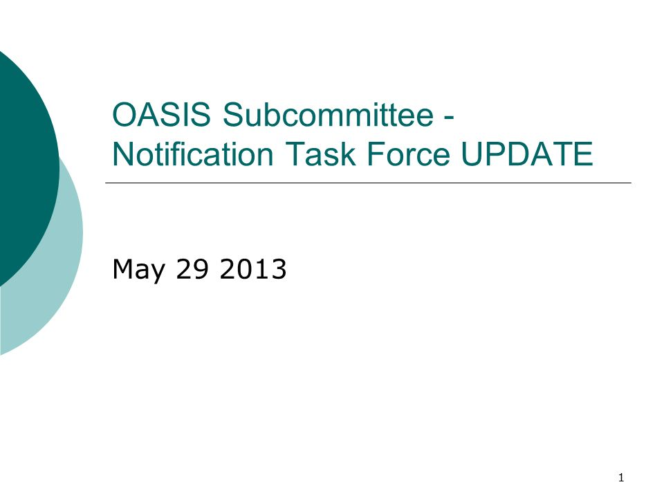 11 OASIS Subcommittee - Notification Task Force UPDATE May