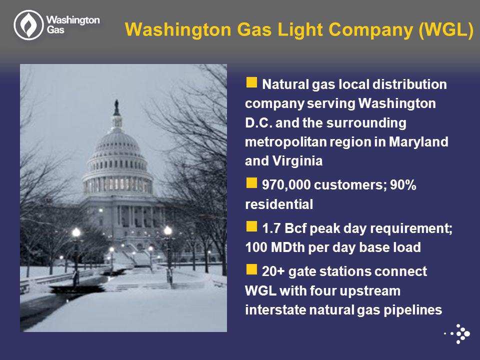 Washington Gas Light Company (WGL) Natural gas local distribution company serving Washington D.C. and the surrounding metropolitan region in Maryland