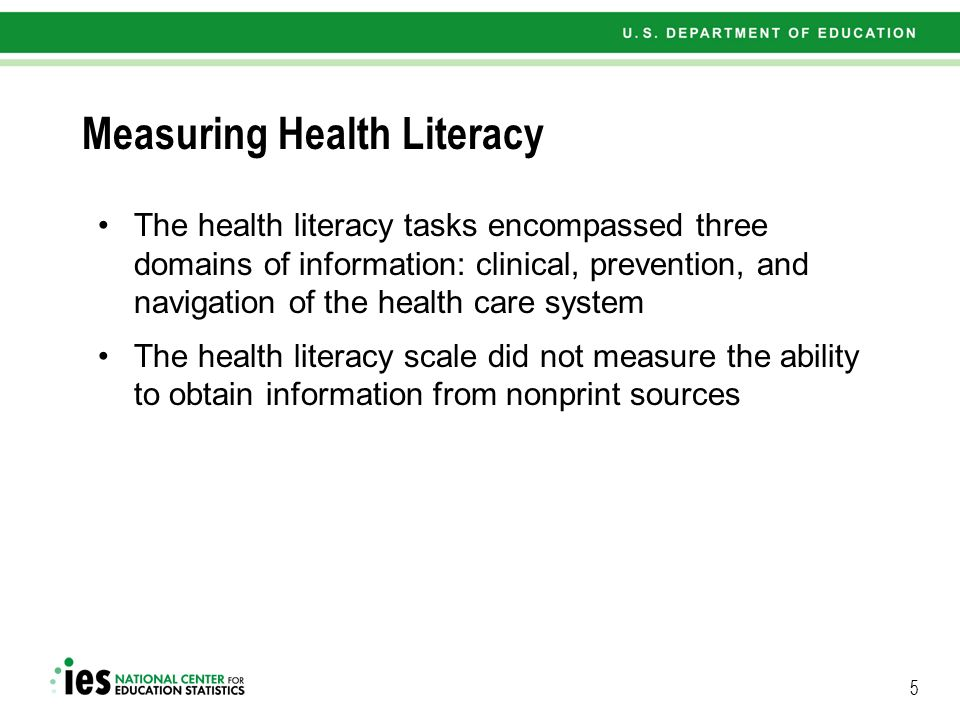 5 Measuring Health Literacy The health literacy tasks encompassed three domains of information: clinical, prevention, and navigation of the health car