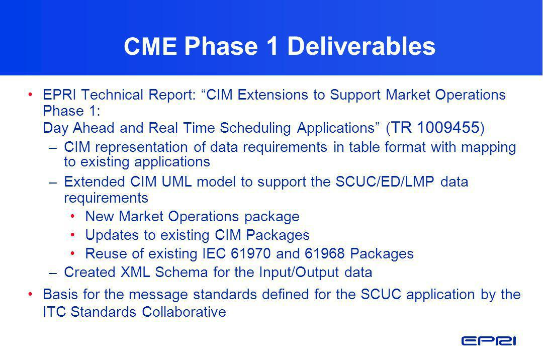 CME Phase 1 Deliverables EPRI Technical Report: CIM Extensions to Support Market Operations Phase 1: Day Ahead and Real Time Scheduling Applications (