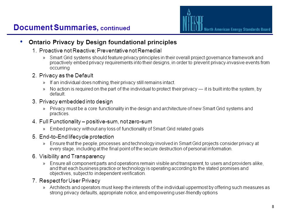 8 Document Summaries, continued Ontario Privacy by Design foundational principles 1.Proactive not Reactive; Preventative not Remedial »Smart Grid syst