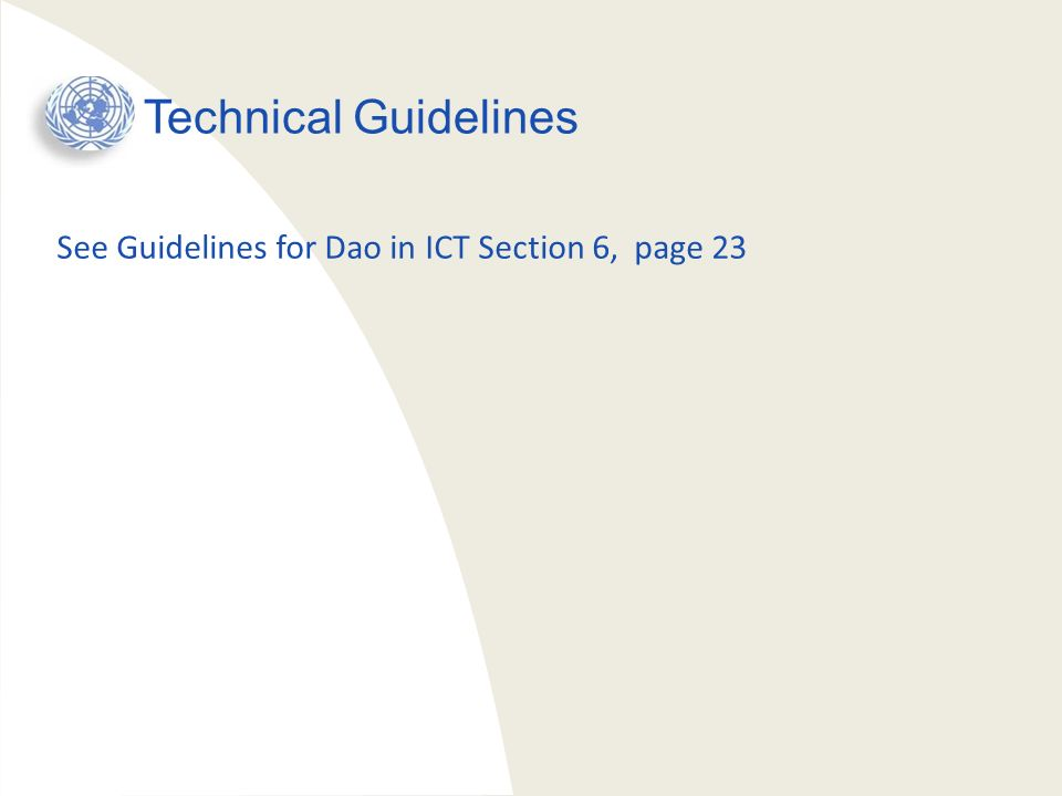 Technical Guidelines See Guidelines for Dao in ICT Section 6, page 23