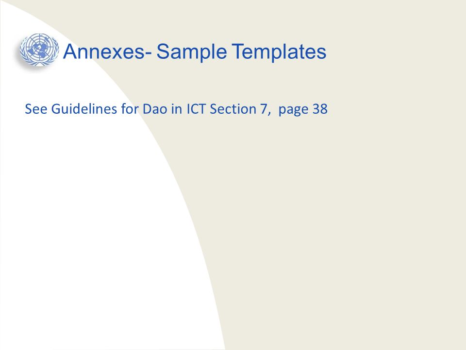 Annexes- Sample Templates See Guidelines for Dao in ICT Section 7, page 38