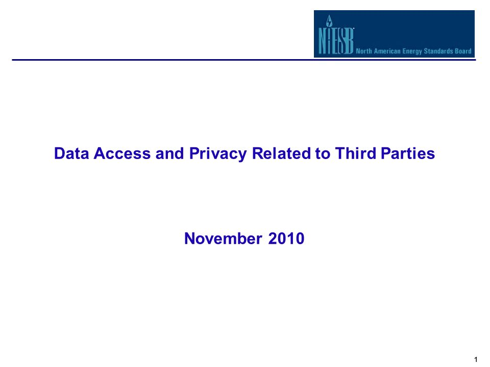 2 Data Access and Privacy Access to customer usage information has national attention and implications ENERGY INDEPENDENCE AND SECURITY ACT OF 2007 (EISA) TITLE XIIISMART GRID SEC.