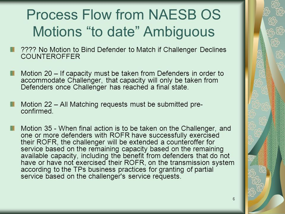 6 Process Flow from NAESB OS Motions to date Ambiguous ???.