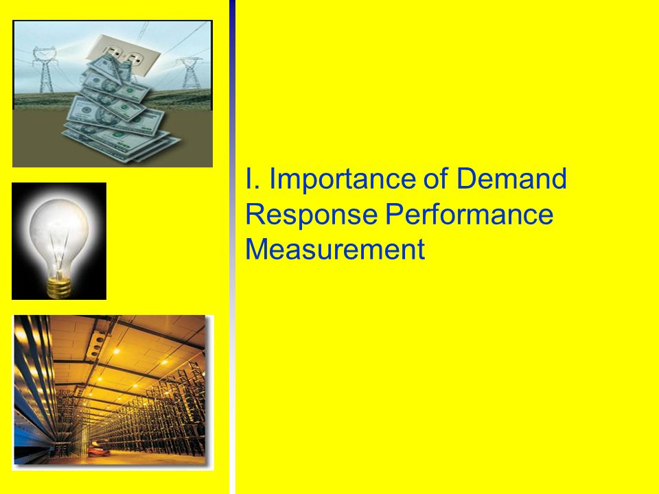 I. Importance of Demand Response Performance Measurement