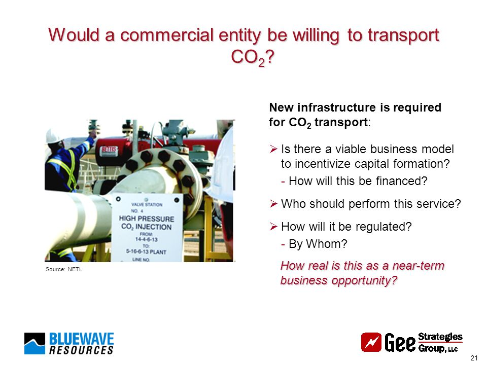 21 Would a commercial entity be willing to transport CO 2 .
