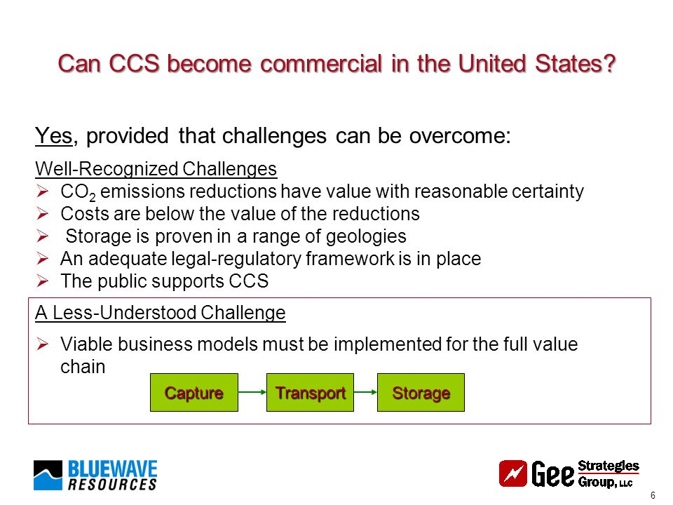 6 Can CCS become commercial in the United States.